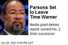 Parsons Set to Leave Time Warner