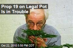 Prop 19 on Legal Pot Is in Trouble
