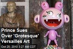 Prince Sues Over 'Grotesque' Versailles Art