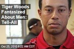 Tiger Woods Tell-All: Golfer Fantasized About Men, Writes Alleged Mistress Loredana Jolie