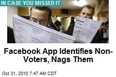 Facebook App Identifies Non-Voters, Nags Them