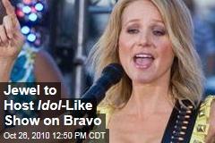 Jewel to Host Idol -Like Show on Bravo