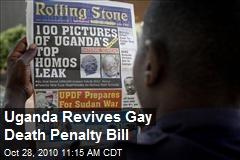 Uganda Revives Gay Death Penalty Bill