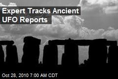 Expert Tracks Ancient 'UFO' Reports