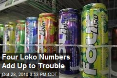Four Loko Numbers Add Up to Trouble