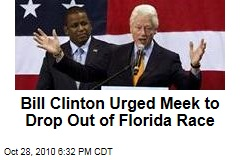 Bill Clinton Urged Meek to Drop Out of Florida Race