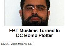 FBI: Muslims Turned In DC Bomb Plotter
