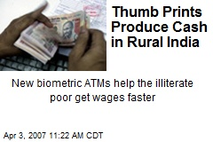 Thumb Prints Produce Cash in Rural India