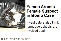 Yemen Arrests Female Suspect in Bomb Case