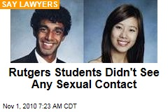 Rutgers Students Didn't See Any Sexual Contact