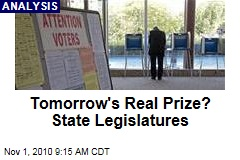 Tomorrow's Real Prize? State Legislatures