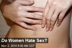 Do Women Hate Sex?
