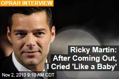 Ricky Martin: After Coming Out, I Cried 'Like a Baby'