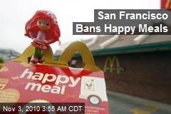 Frisco Votes to Ban Happy Meals