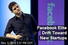 Facebook Elite Drift Toward New Startups