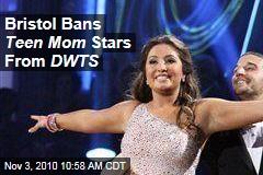 Bristol Bans Teen Mom Stars From DWTS