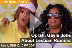 Oprah, Gayle Joke About Lesbian Rumors