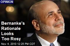Bernanke's Rationale Looks Too Rosy