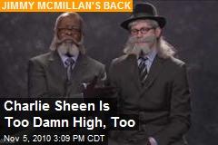 Charlie Sheen Is Too Damn High, Too