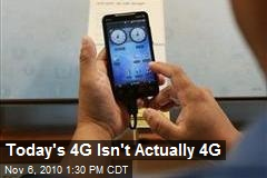 Today's 4G Isn't Actually 4G