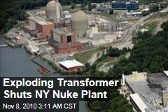 Exploding Transformer Shuts NY Nuke Plant