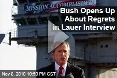 Bush Opens Up About Regrets in Lauer Interview
