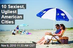 10 Sexiest, Ugliest American Cities