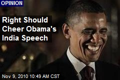Right Should Cheer Obama's India Speech