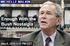 Enough With the Bush Nostalgia
