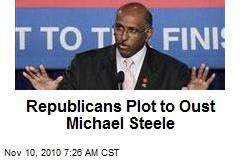 Republicans Plot to Oust Michael Steele