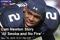 Cam Newton Story 'All Smoke and No Fire'