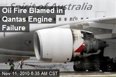 Oil Fire Blamed in Qantas Engine Failure