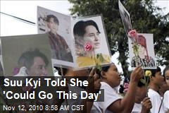 Suu Kyi Told She 'Could Go This Day'