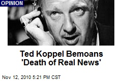 Ted Koppel Bemoans 'Death of Real News'