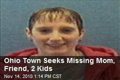 Ohio Town Seeks Missing Mom, Friend, 2 Kids