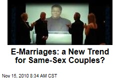 E-Marriages: a New Trend for Same-Sex Couples?