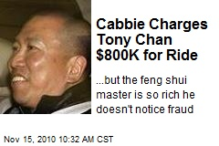 Cabbie Charges Tony Chan $800K for Ride