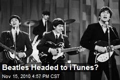 Beatles Headed to iTunes?