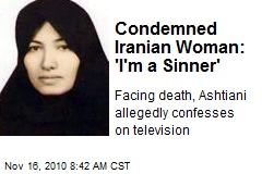 Condemned Iranian Woman: 'I'm a Sinner'