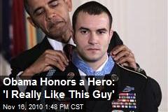 Obama Honors a Hero: 'I Really Like This Guy'