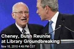 Cheney, Bush Reunite at Library Groundbreaking