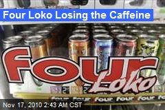 Four Loko Losing the Caffeine