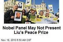 Nobel Panel May Not Present Liu's Peace Prize