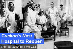 Cuckoo's Nest Hospital to Re-Open