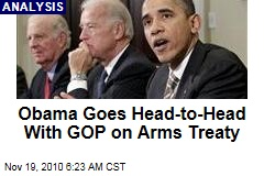 Obama Goes Head-to-Head With GOP on Arms Treaty