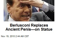 Berlusconi Replaces Ancient Penis—on Statue