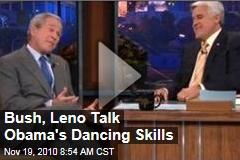 Bush, Leno Talk Obama's Dancing Skills