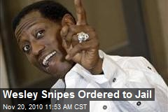 Wesley Snipes ordered to report for jail term