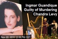 Ingmar Guandique Guilty of Murdering Chandra Levy