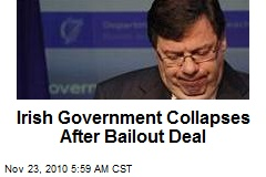 Irish Government Collapses After Bailout Deal